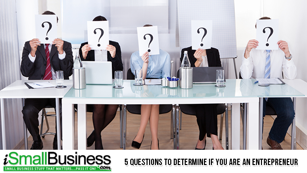 5 Questions to Determine If You Are an Entrepreneur