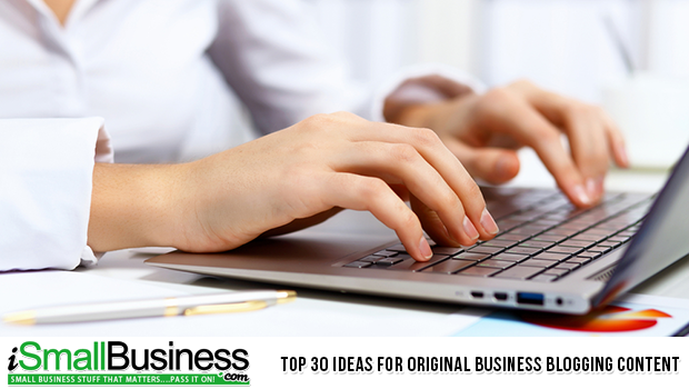Top 30 Ideas For Original Business Blogging Content